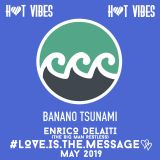 Hey, Big Man Restless! Spin That Shit! - Love Is The Message [Banano Tsunami - Hot Vibes - May 2019]