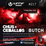UMF Radio 217 - Chus & Ceballos and Butch (Recorded Live at Ultra Music Festival)
