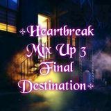 Heartbreak Mix Up 3~Final Destination