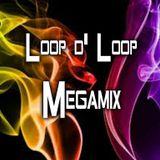 Loop d' Loop Megamix