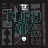 Aloha Got Soul - The Pupu Mix!