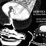 HERETICS #25 by Diana Policarpo - Astral Traveling (Ele Não) -   (13/12/2017)