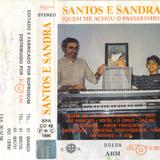 SANTOS E SANDRA - QUEM ME ACHOU O PASSARINHO (1990)