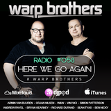 Warp Brothers - Here We Go Again Radio #058