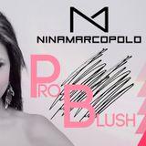 Nina Marcopolo - Pro Blush Live Set - January 2015