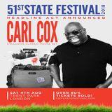 Carl Cox - Live @ 51st State Festival (London, UK) - 04.08.2018