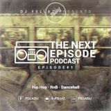 The Next Episode - Podcast - Episode #1 [RnB*Hip Hop*Dancehall]