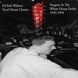 Vocal House Classics 1993-94 Progress Derby The Where House Era DJ Rob Webster
