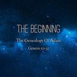 06) The Beginning, The Genealogy of Adam
