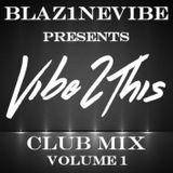 VIBE2THIS (Club Mix) Volume 1
