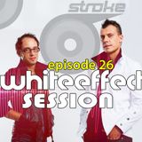 Stroke 69 - Whiteeffect Session - ep 26