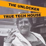 THE UNLOCKER- True Tech House Set