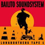 Longbrothers Tape 1 - Bailito Soundsystem