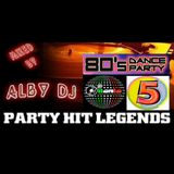 Party Hit Legends #05 - The Best 80's Hits Songs