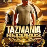CFMAM Productions Tazmania Records Tribute Mix-DJ Noel Nice