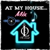 At My House Mix by DJ Leo The Great