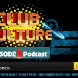 Club Culture Podcast - Episode 6