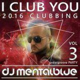 I CLUB YOU vol. 3 - undergroove PARTY - DJ MENTAL BLUE MIX