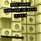Herr Roessi's Exercices De Style May'18
