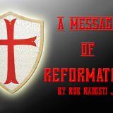 A message of REFORMATION by Rob Radosti Jr.