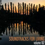 Soundtracks for Living - Volume 102