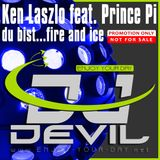 Ken Laszlo feat. Prince Pi - du bist...fire and ice (Dj Devil Mashup)