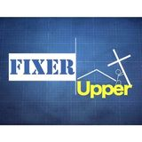 Fixer Upper Part 4