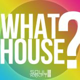 What House?