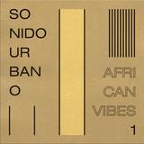 Sonido Urbano - African Vibes #1