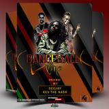 Dancehall Vine Mixtape By Dj Kev The Nash