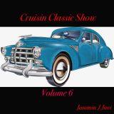 CRUISIN CLASSIC SHOW VOL 6
