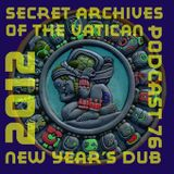 New Year's Dub - Secret Archives of the Vatican Podcast 76