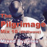 The Pilgrimage 10 (Chillwave)