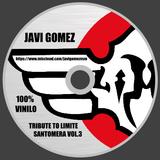 JAVI GOMEZ presents TRIBUTE TO LIMITE SANTOMERA VOL.3