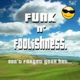 Funk n' Foolishness