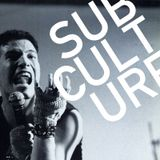 Subculture : 09 February 2018 (She Said Destroy)