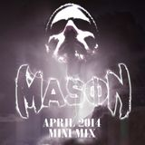 Mason- April 2014 Mini Mix
