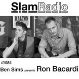 #SlamRadio - 084 - Ben Sims Presents Ron Bacardi