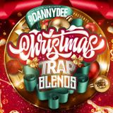 Dj Danny Dee The Christmas Trap Blends