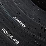 PWRPLY - House Mixdown 13