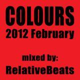 RelativeBeats - COLOURS 2012 February (Dj Mix)