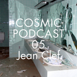 Cosmic Delights Podcast 05 - Jean Clef
