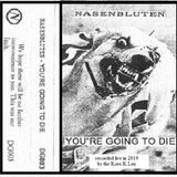 Nasenbluten : You' re Going To Die