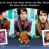 Cara St. Louis with Mark Devlin and Mike Williams  - The Great Beatle Conspiracy