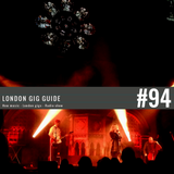 LondonGigGuide #94 - 21/04/15 - Your weekly, no nonsense guide to smaller London gigs