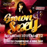 GROWN&SEXY-Sat10thMarch@AstonsChampagneBar(E14 9SH) 07939296977 PIN:221161D8