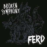 Broken Symphony 001 - FERD