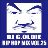 DJ G.Oldie HIP HOP MIX VOL25