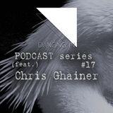 Dancing In podcast #17 w/ Chris Ghainer | 19JUL16 | Season 4