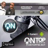 AFROBEATS TAKEOVER - 30.05.14 - www.ontopfm.net (#AfrobeatsTakeover Meets #OnTopicTalkShow)
